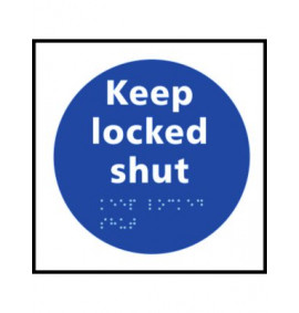 Braille Keep Locked Shut Sign