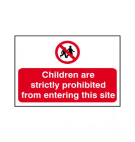 Children Are Strictly Prohibited From Entering This Site Sign